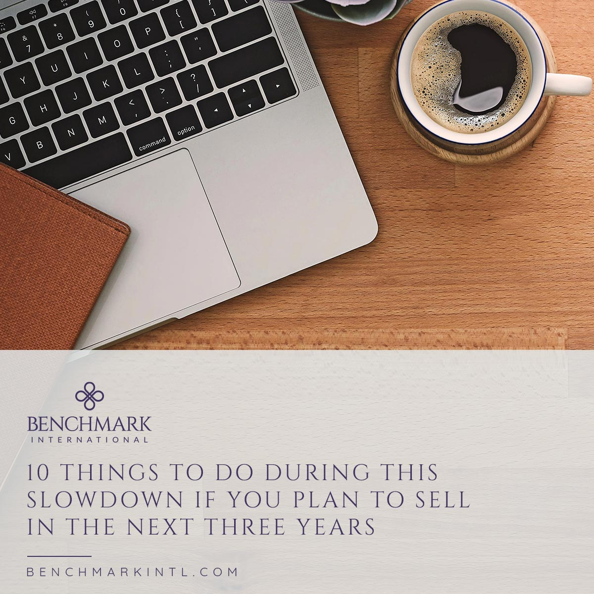 10_Things_To_Do_During_This_Slowdown_If_You_Plan_To_Sell_In_The_Next_Three_Years_Social