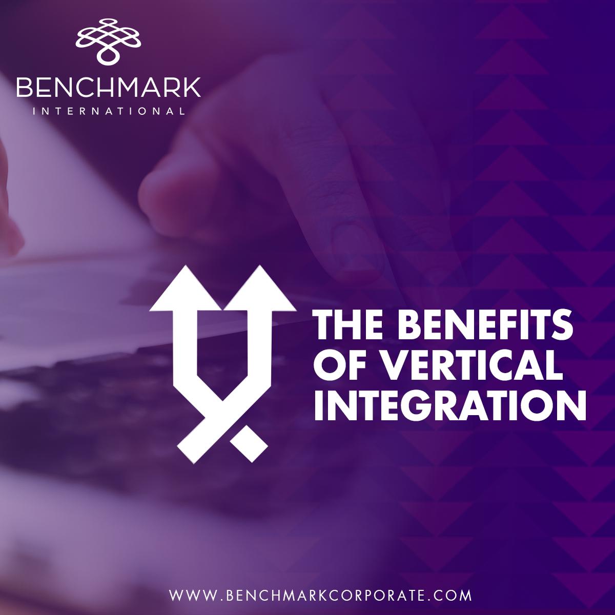 Benefits of Vertical Integration