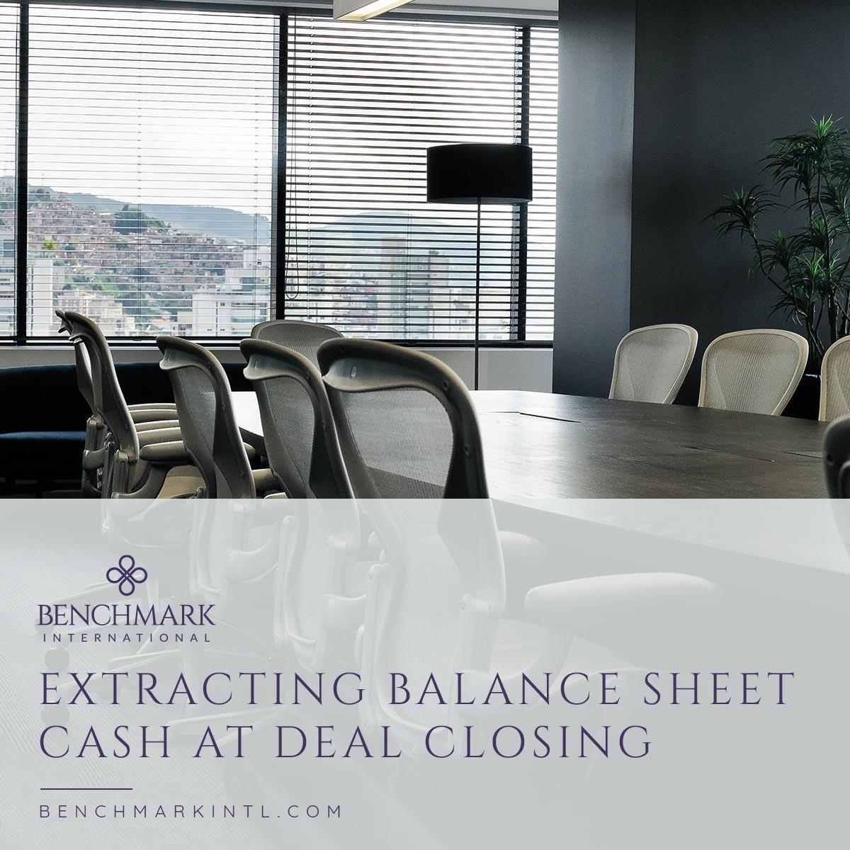 Extracting Balance Sheet Cash At Deal Closing