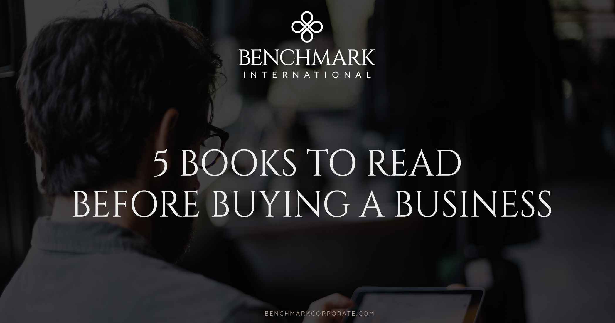 5 Books to Read Before Buying a Business