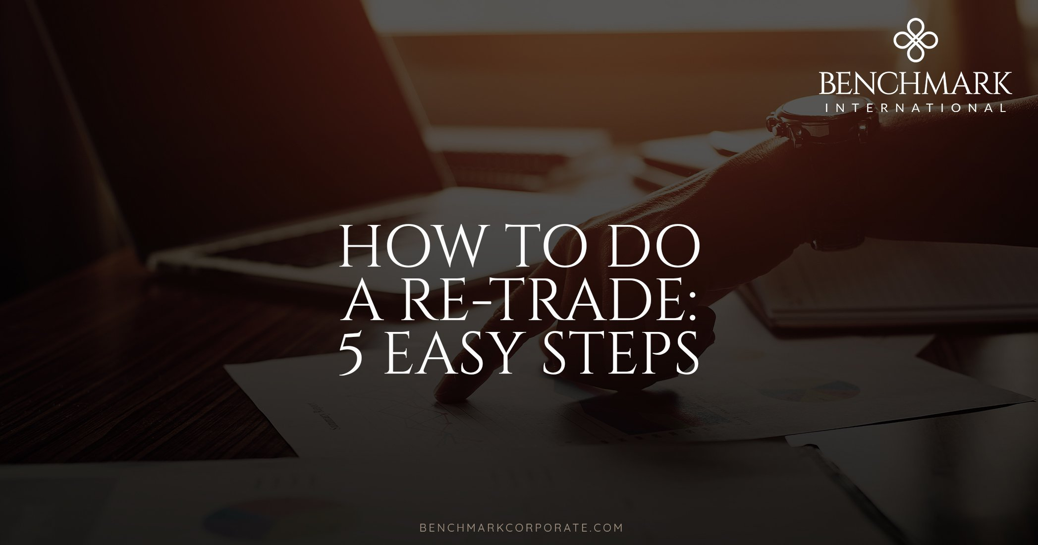 How to Do a Re-trade: 5 Easy Steps