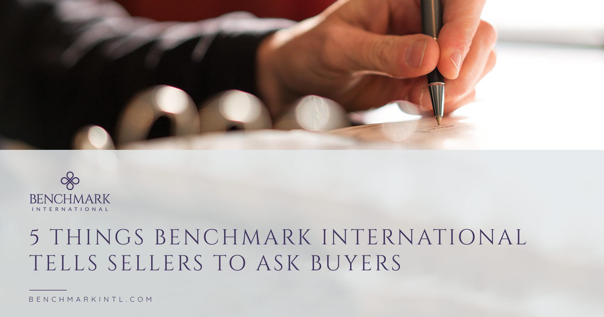 5 Things Benchmark International Tells Sellers to Ask Buyers