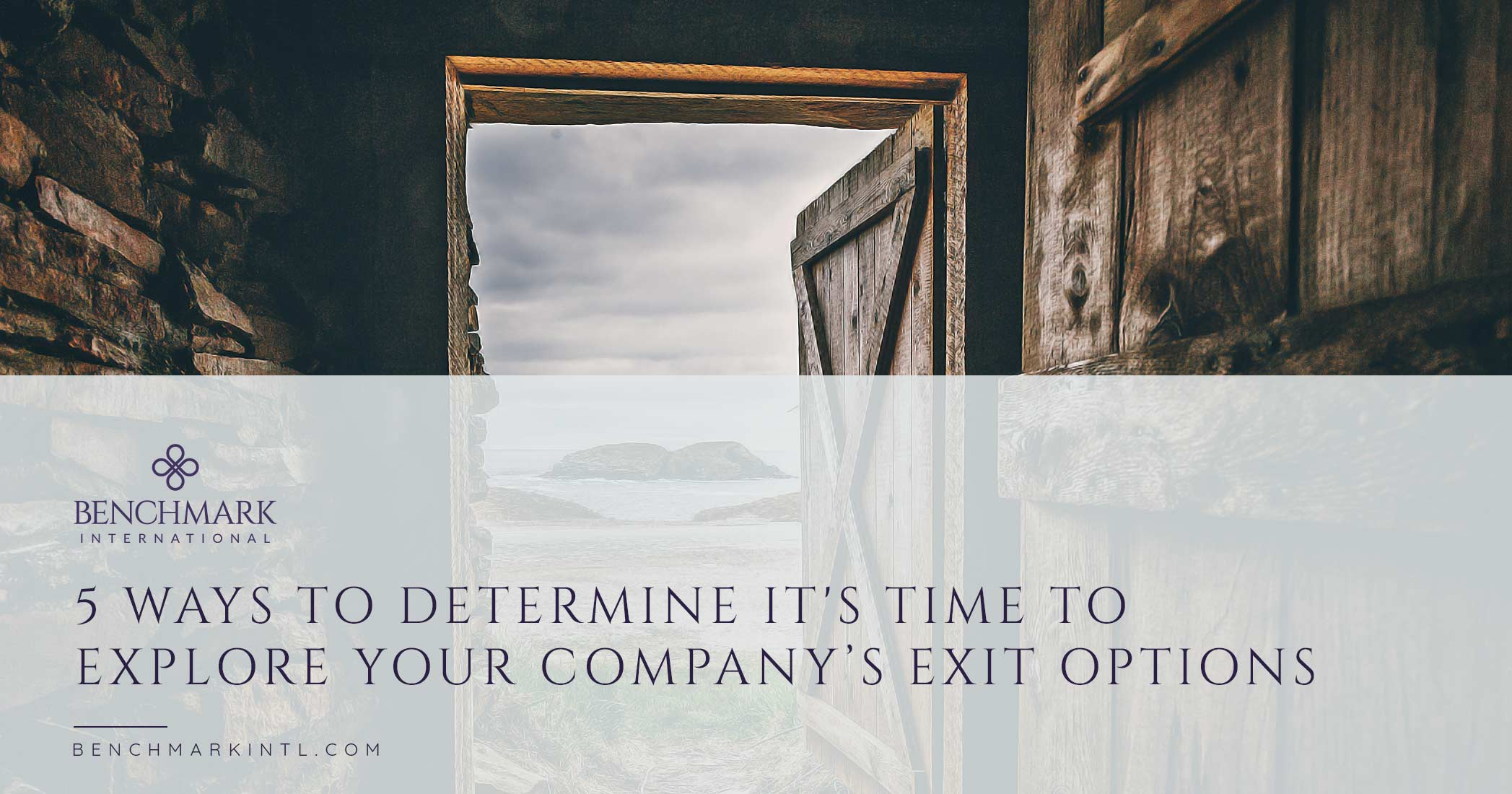 5 Ways To Determine It's Time To Explore Your Company's Exit Options