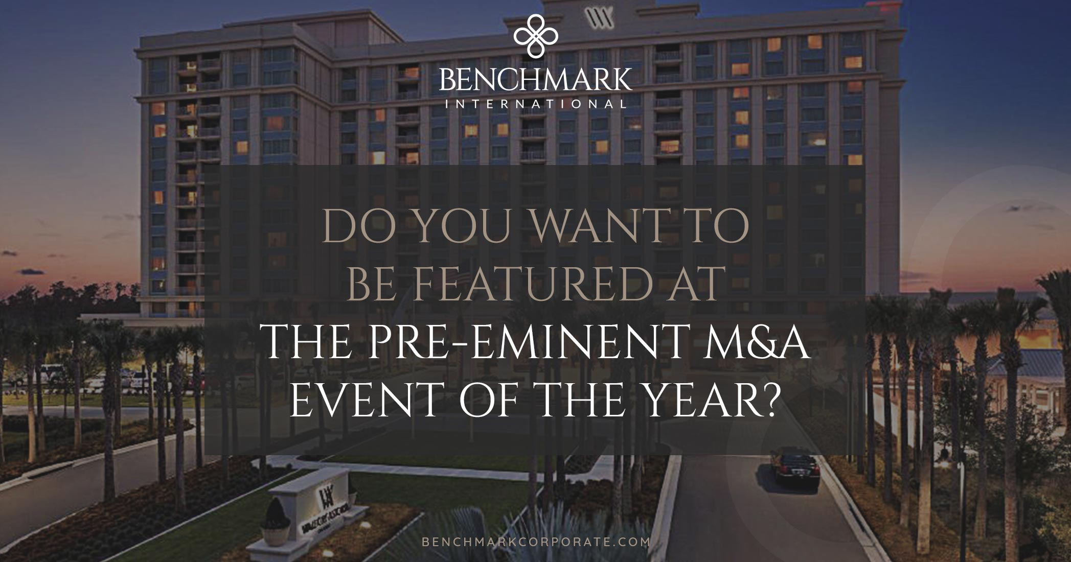 Do You Want to be Featured at the Pre-eminent M&A Event of the Year?