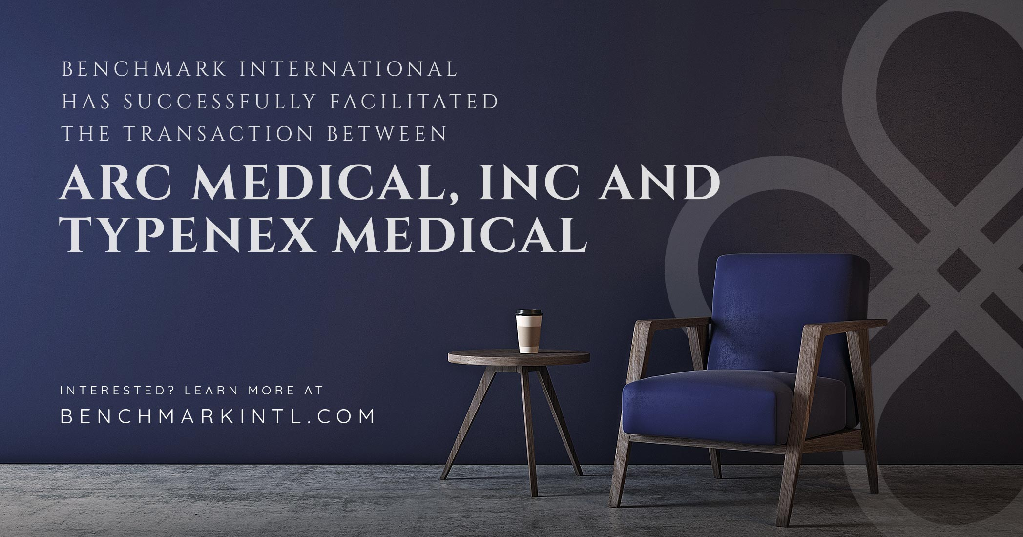 Benchmark International Successfully Facilitated the Transaction Between ARC Medical, Inc. and Typenex Medical