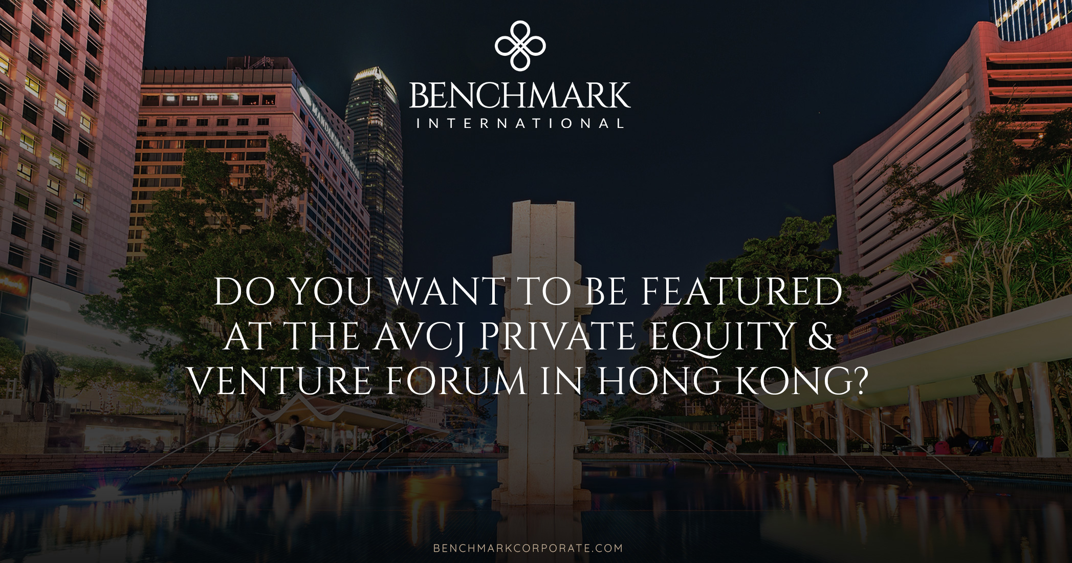 Do you want to be Featured at the AVCJ Private Equity & Venture Forum in Hong Kong?