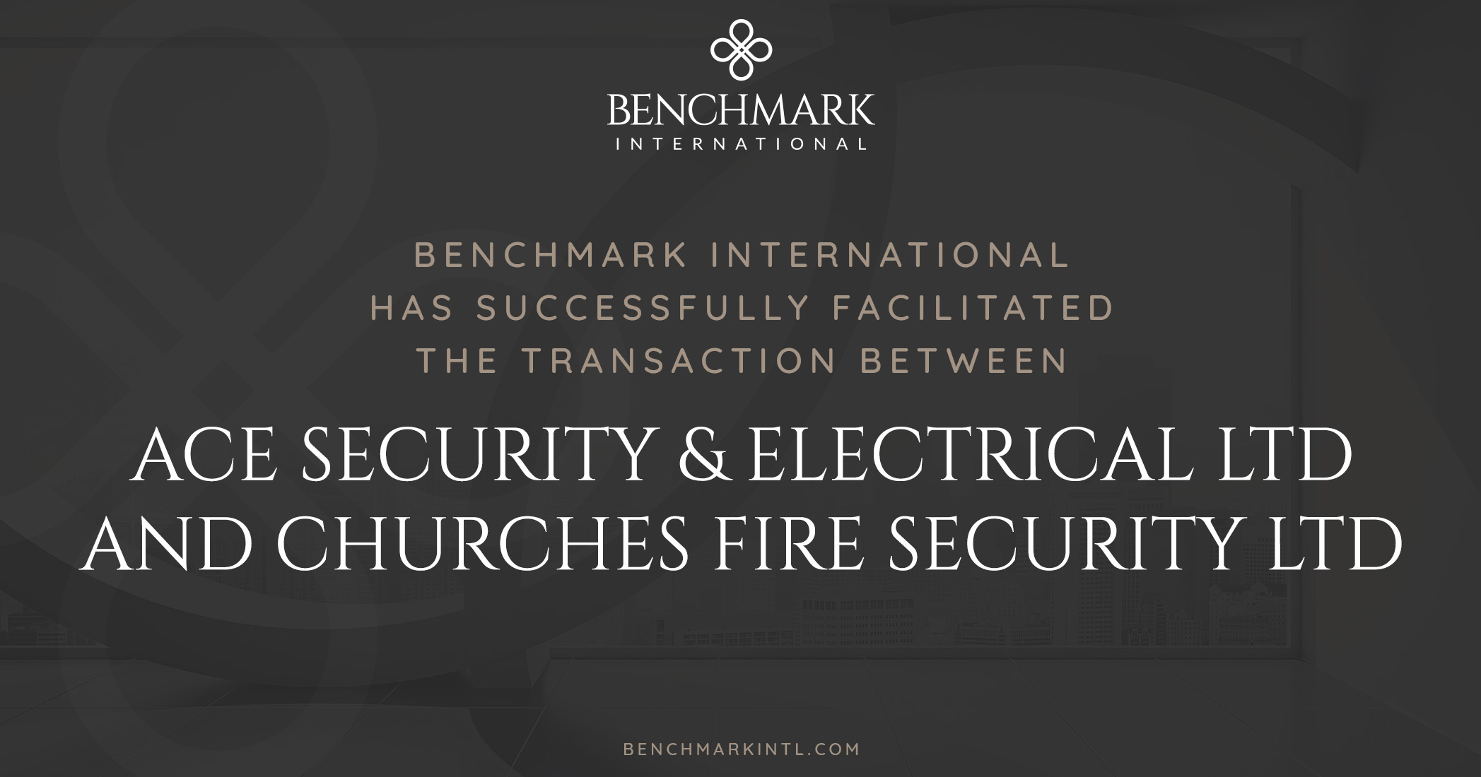 Benchmark International Successfully Facilitated the Transaction Between Ace Security & Electrical Ltd and Churches Fire Security Ltd