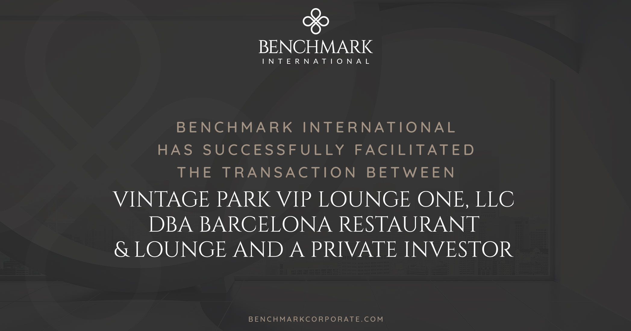 Benchmark International Facilitated the Transaction of Vintage Park VIP Lounge One, LLC dba Barcelona Restaurant & Lounge to a Private Investor