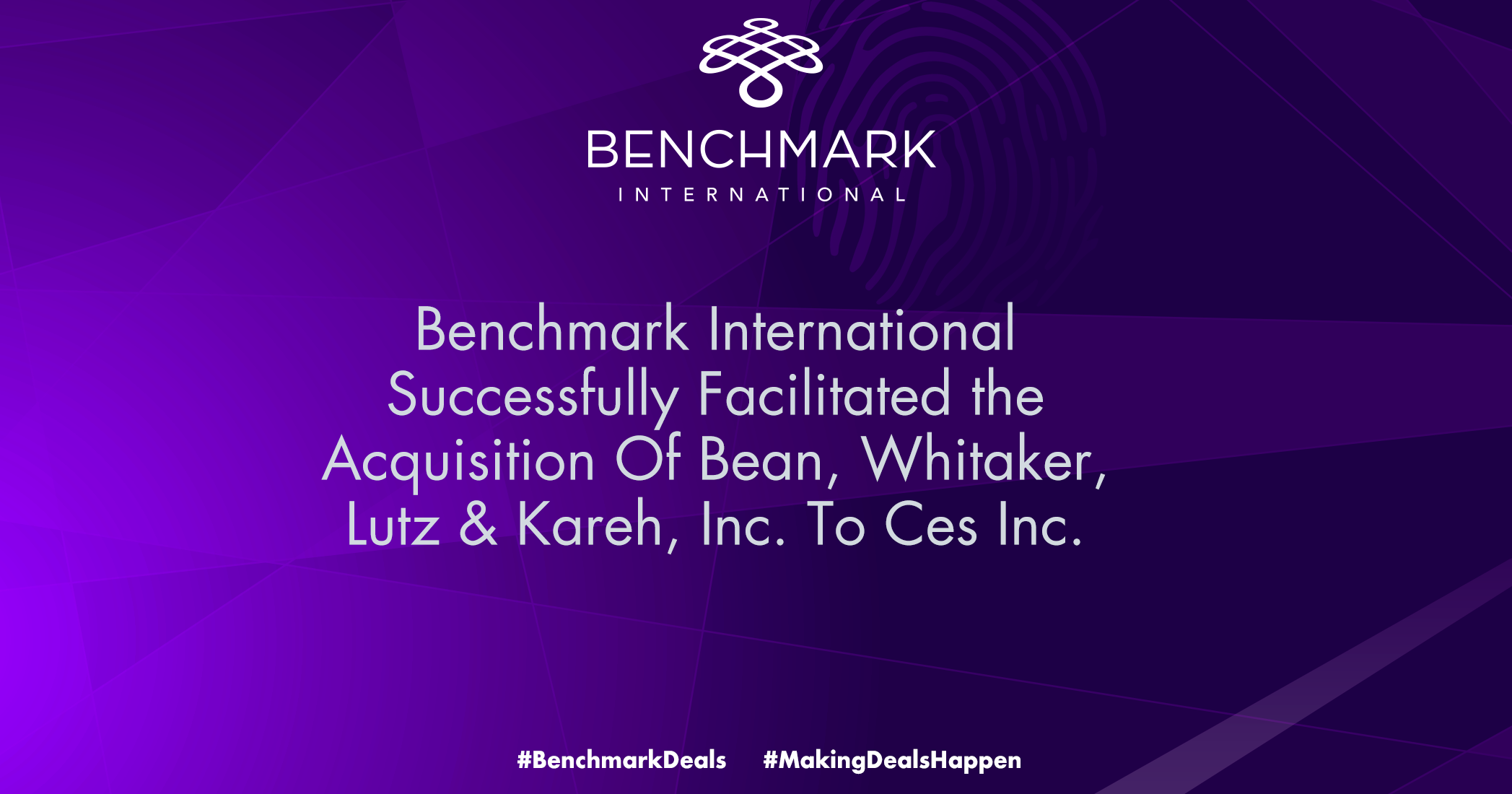 Benchmark International successfully facilitated the acquisition of Bean, Whitaker, Lutz & Kareh, Inc. to CES inc.