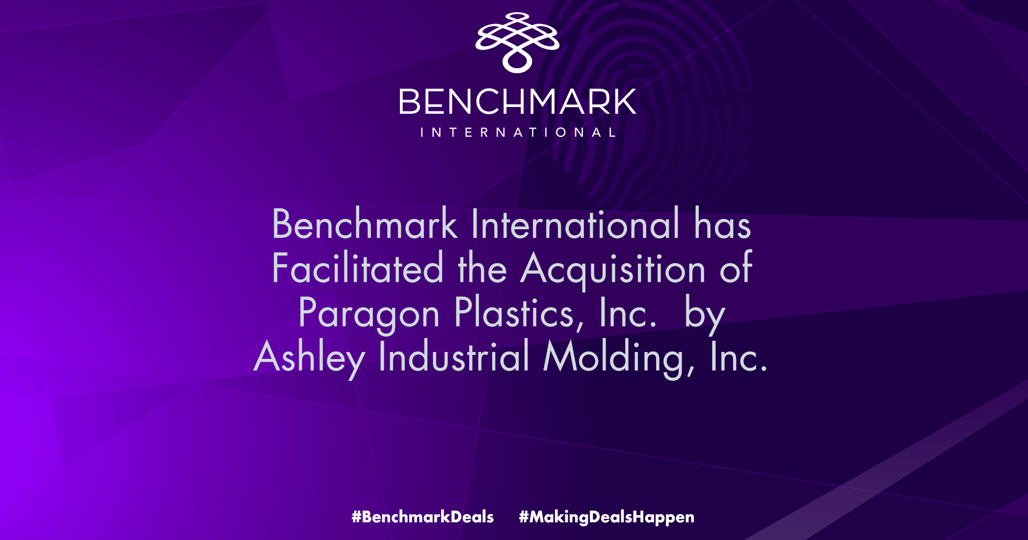 Benchmark International has Facilitated the Acquisition of Paragon Plastics, Inc. by Ashley Industrial Molding, Inc.
