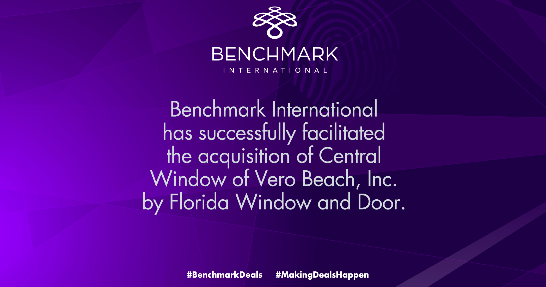 Benchmark International has successfully facilitated the acquisition of Central Window of Vero Beach, Inc. by Florida Window and Door.