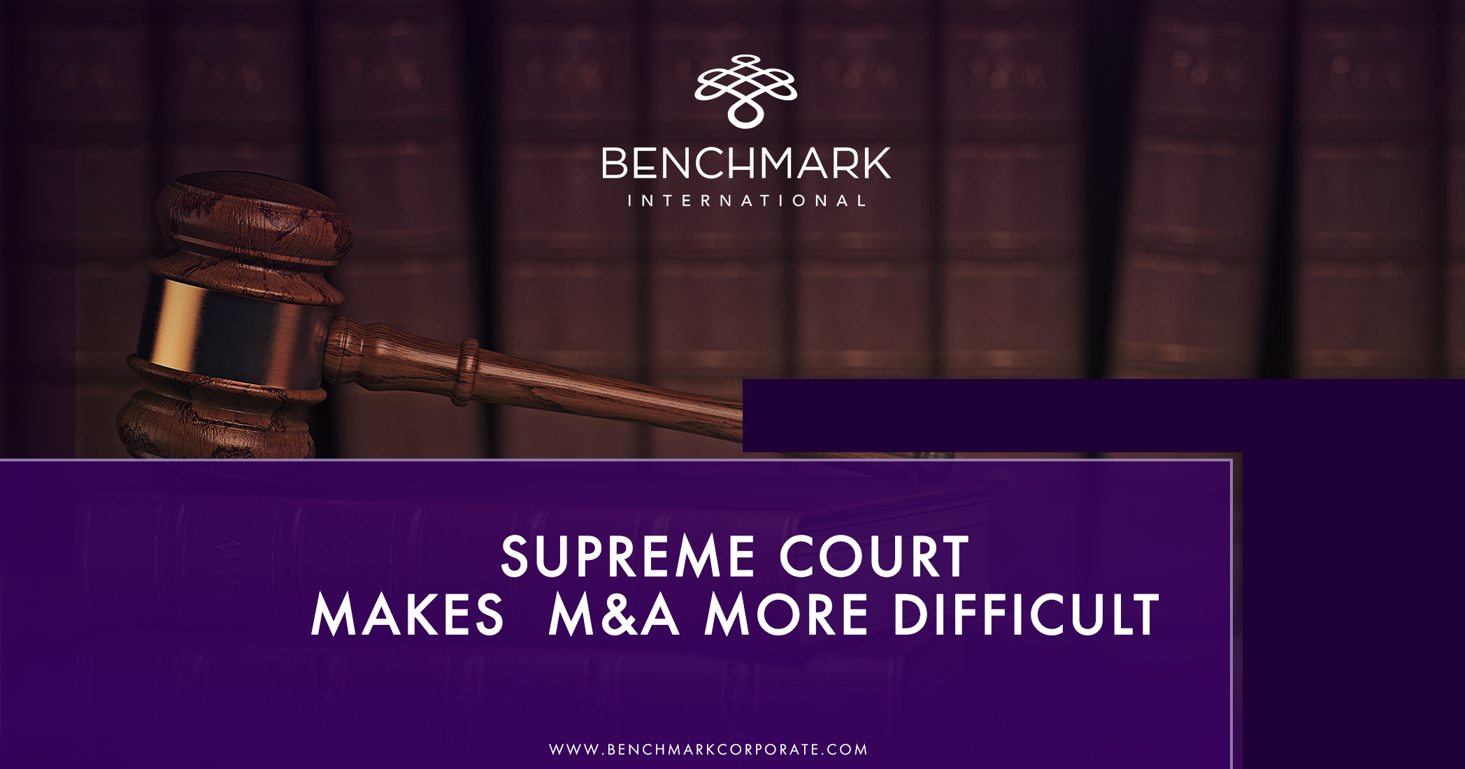 Supreme Court Makes M&A More Difficult