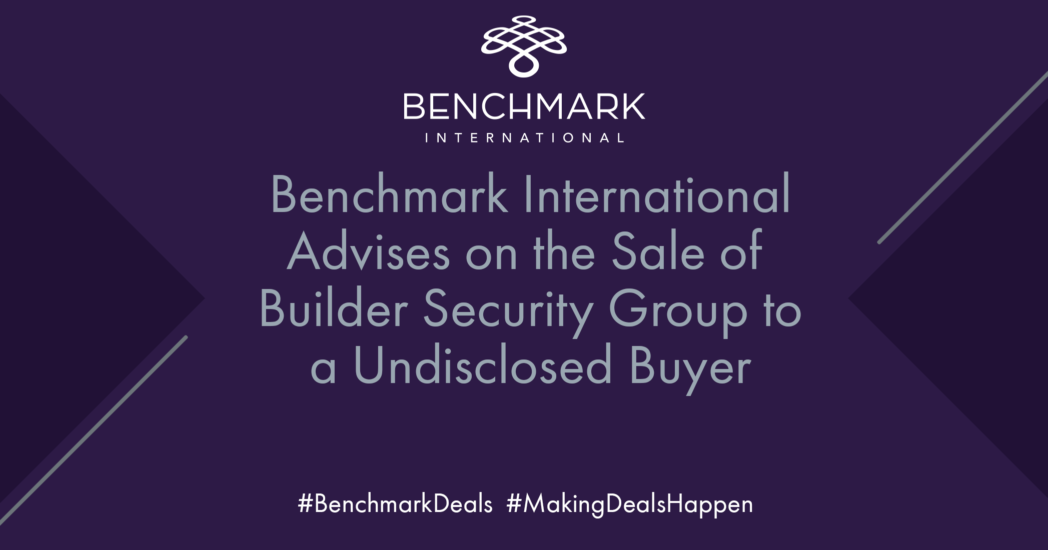 Benchmark International facilitates the acquisition of builder security group