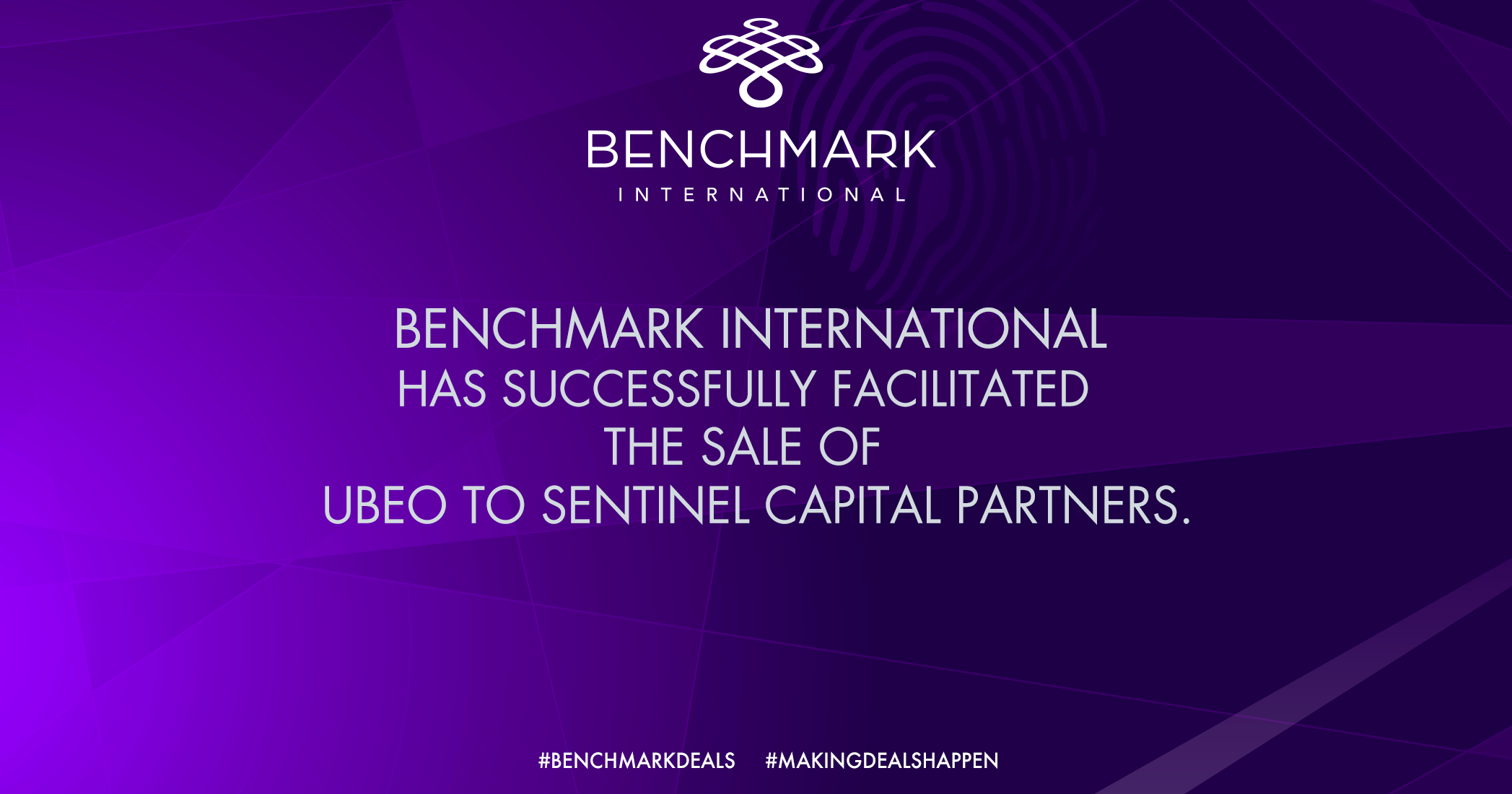 Benchmark International Facilitates the Acquisition of UBEO Business Services to Sentinel Capital Partners