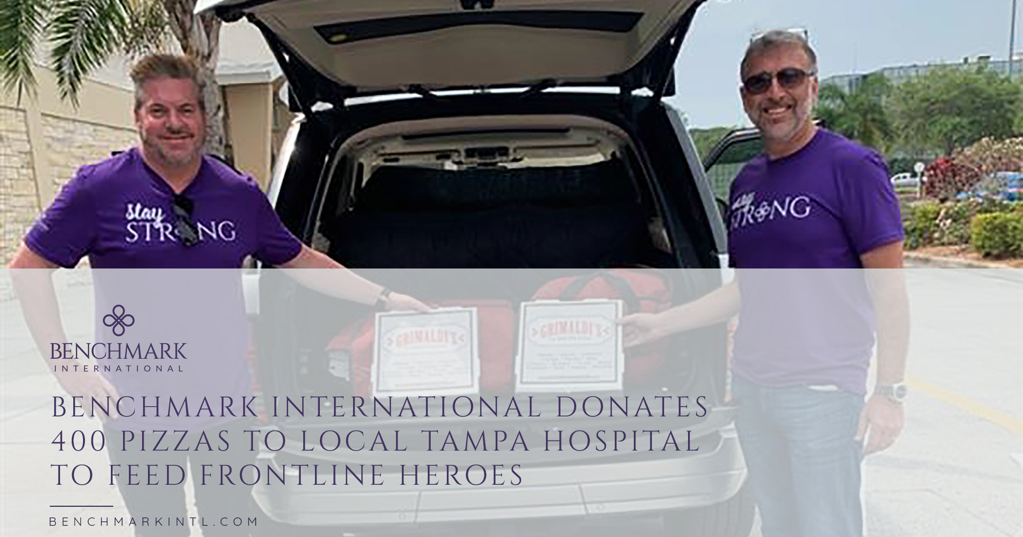 Benchmark International Donates 400 Pizzas to Local Tampa Hospital to Feed Frontline Heroes