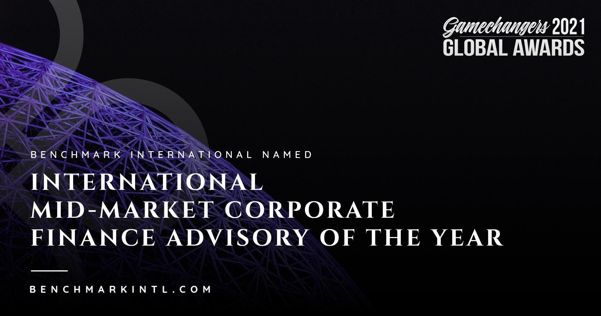 Benchmark International Named International Mid-Market Corporate Finance Advisory Of The Year