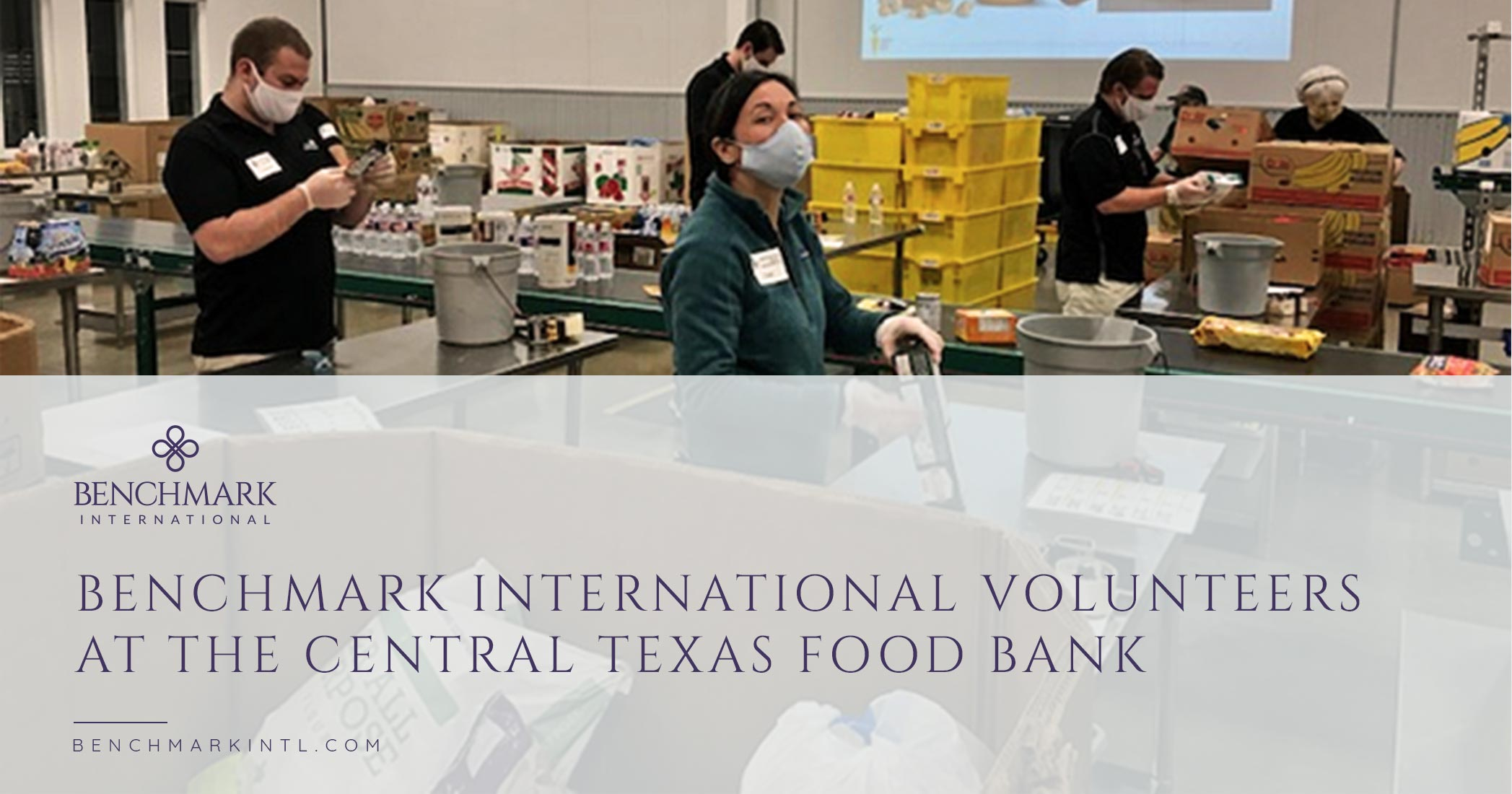 Benchmark International Volunteers At The Central Texas Food Bank