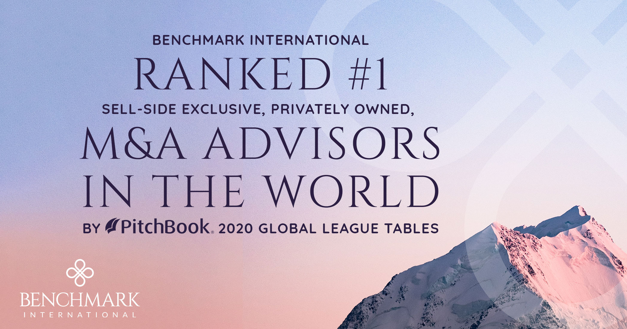 Benchmark International Ranked #1 Sell-Side, privately owned M&A Advisors in the World by Pitchbook