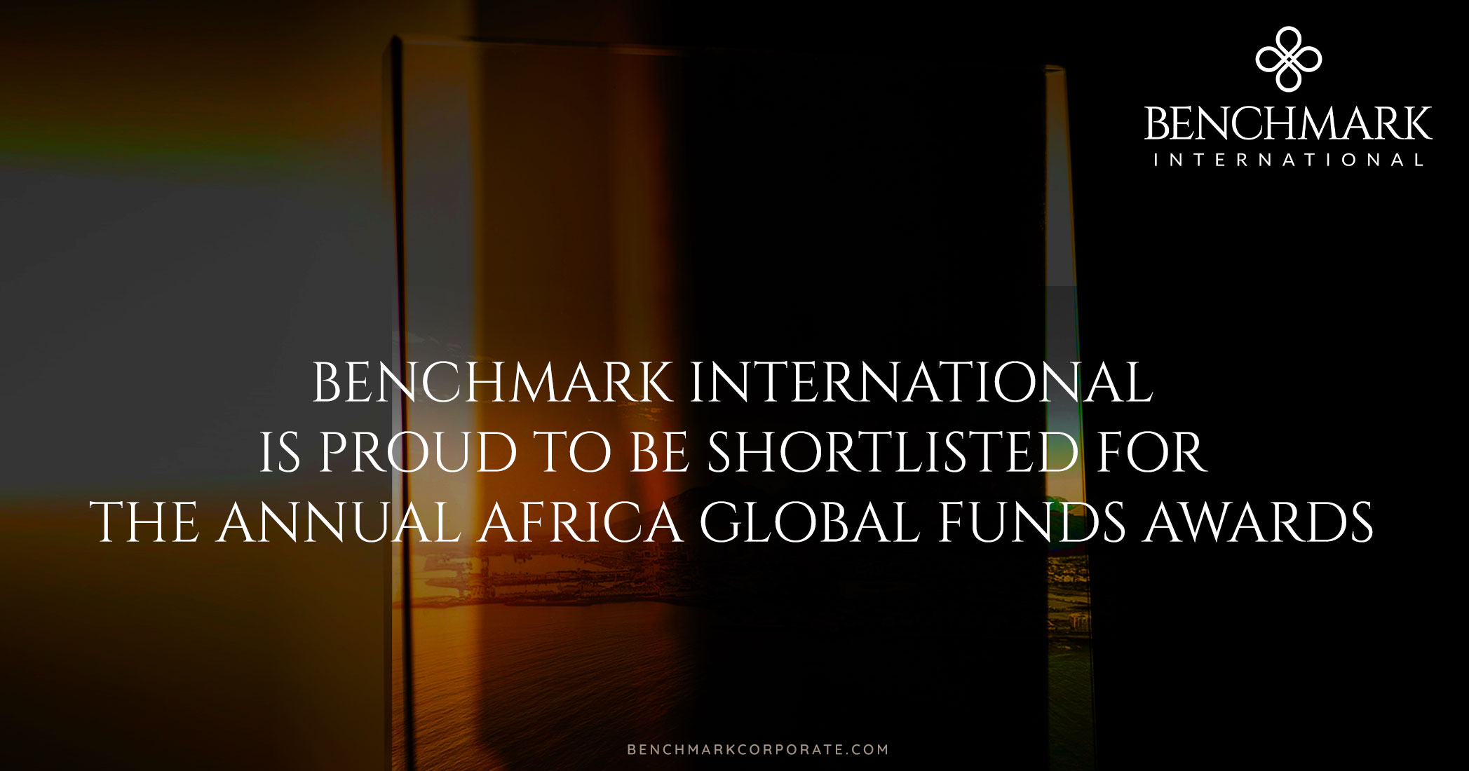 Benchmark International (South Africa) is proud to be shortlisted for the annual Africa Global Funds Awards