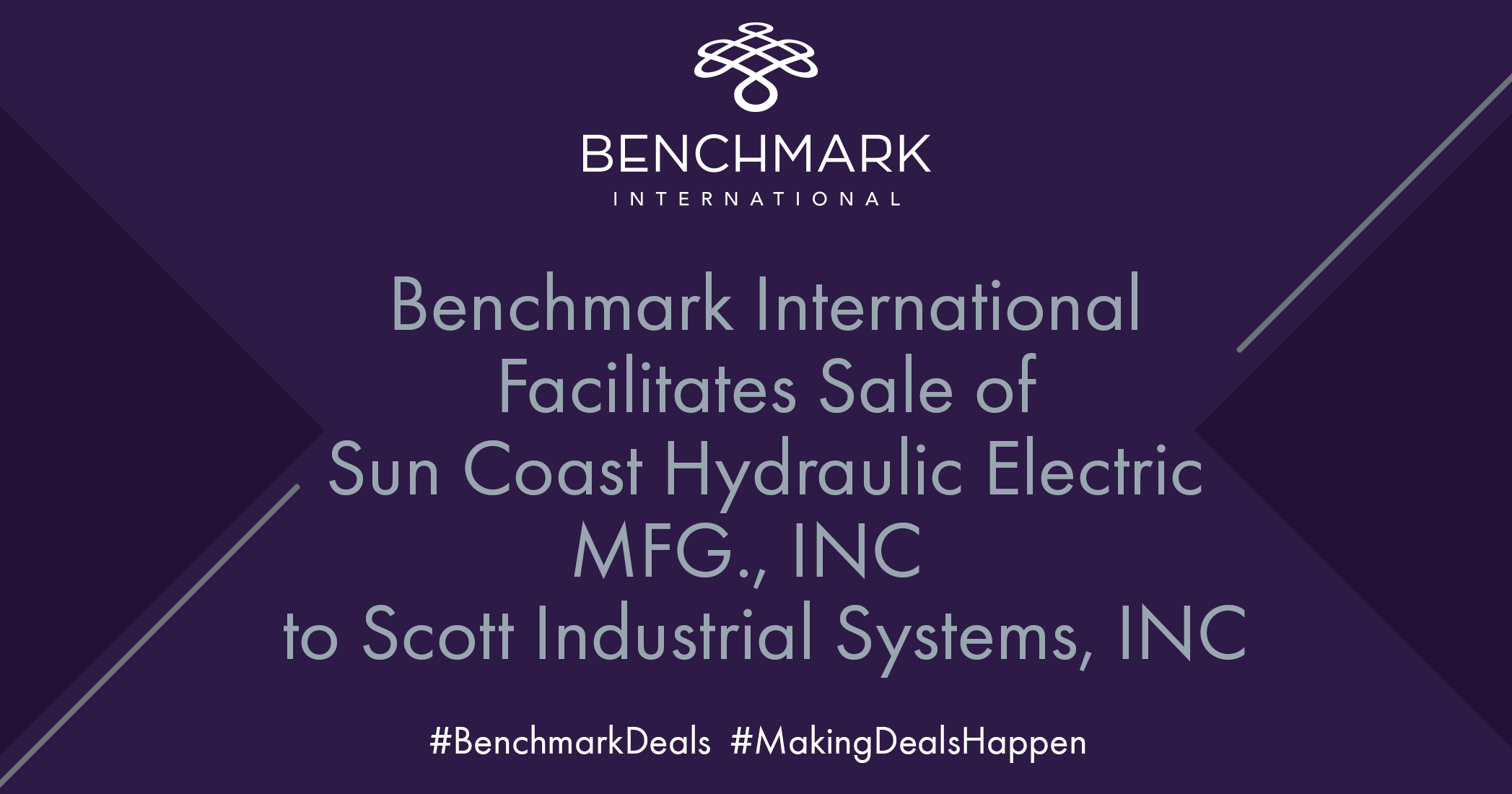 Benchmark International, has successfully facilitated the sale of Sun Coast Hydraulic Electric MFG.,Inc. to Scott Industrial Systems, Inc.