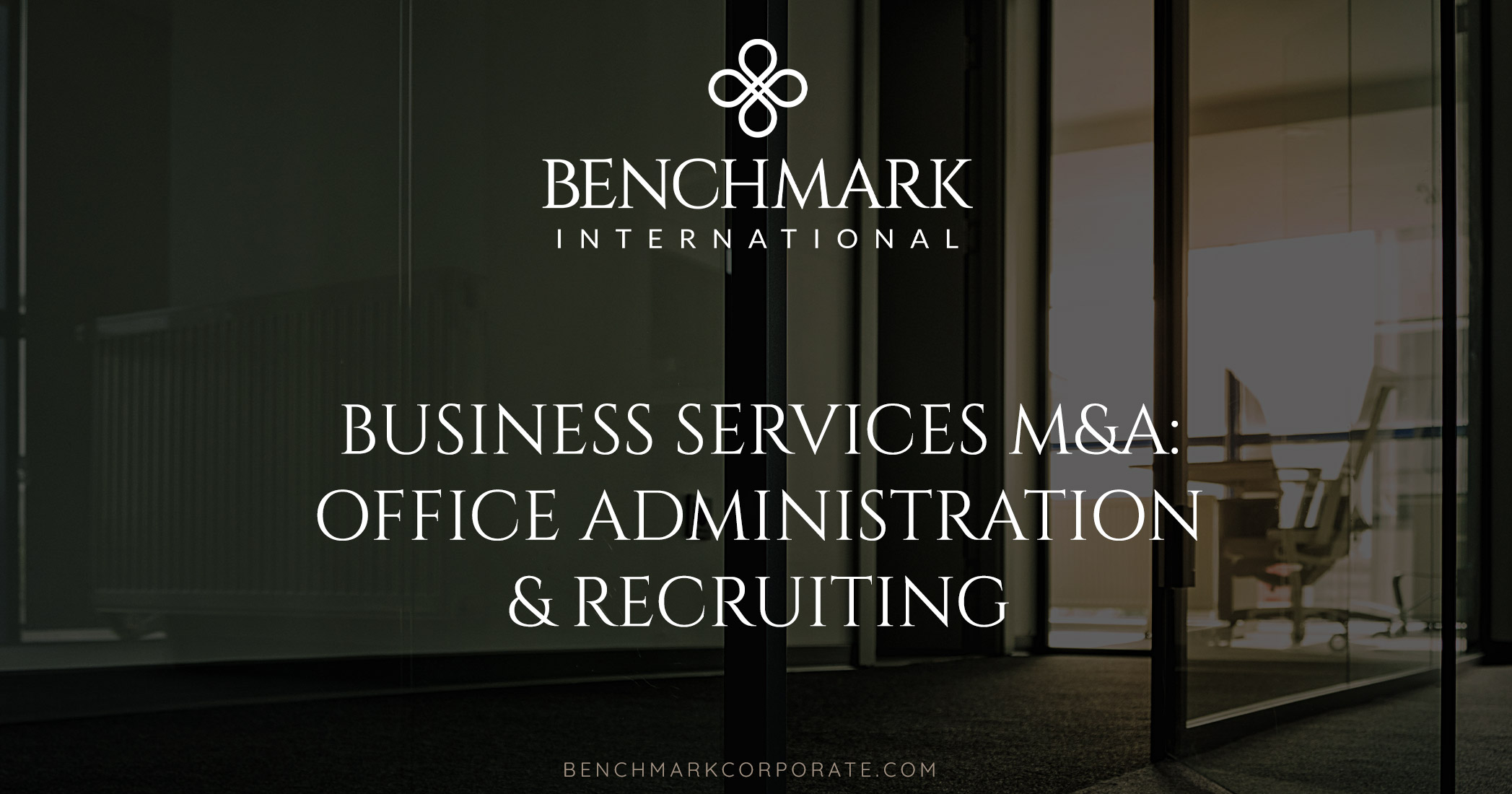Business Services M&A: Office Administration & Recruiting