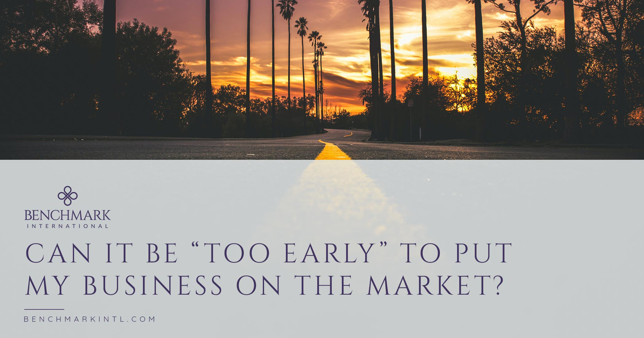 Can It Be Too Early To Put My Business On The Market?