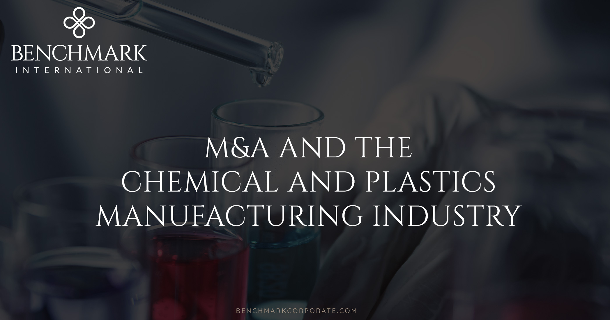 M&A And The Chemical And Plastics Manufacturing Industry