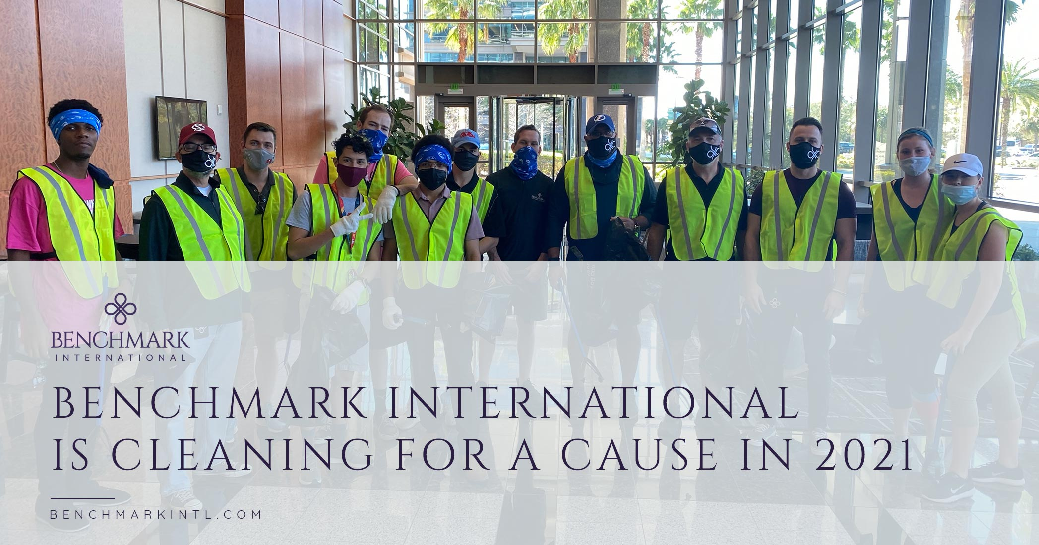 Benchmark International is Cleaning for a Cause in 2021