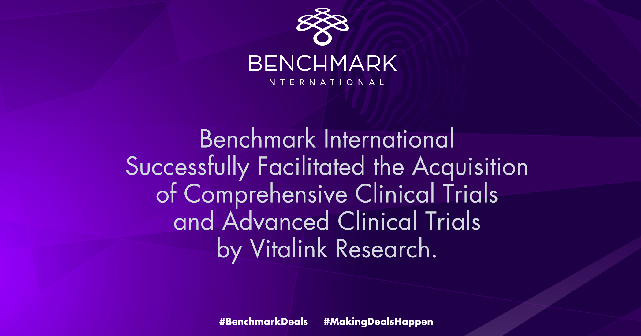 Benchmark International Successfully Facilitated the Acquisition of Comprehensive Clinical Trials and Advanced Clinical Trials by Vitalink Research