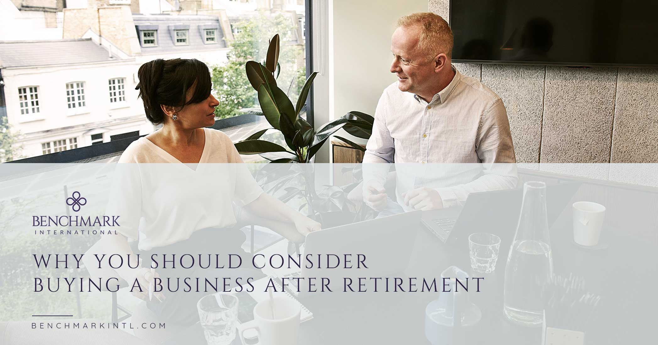 Why You Should Consider Buying A Business After Retirement