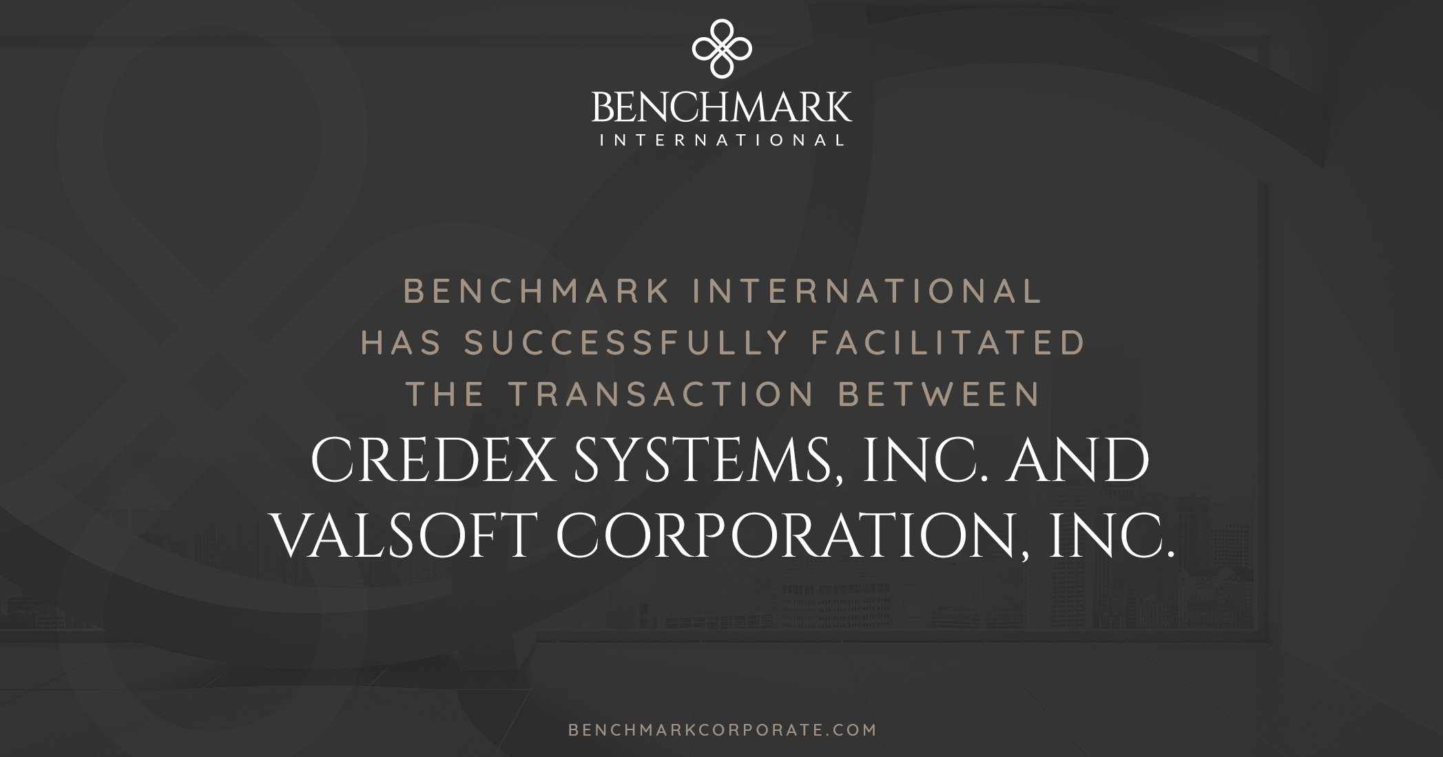 Benchmark International has Successfully Facilitated The Acquisition Of Credex Systems, Inc. by Valsoft Corporation, Inc.
