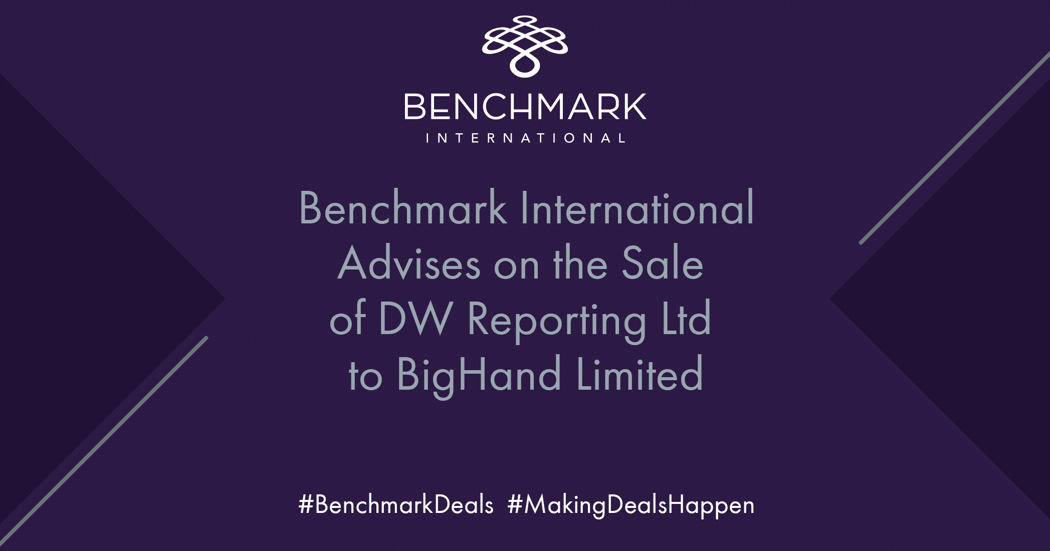 benchmark international advises on the sale of dw reporting ltd to