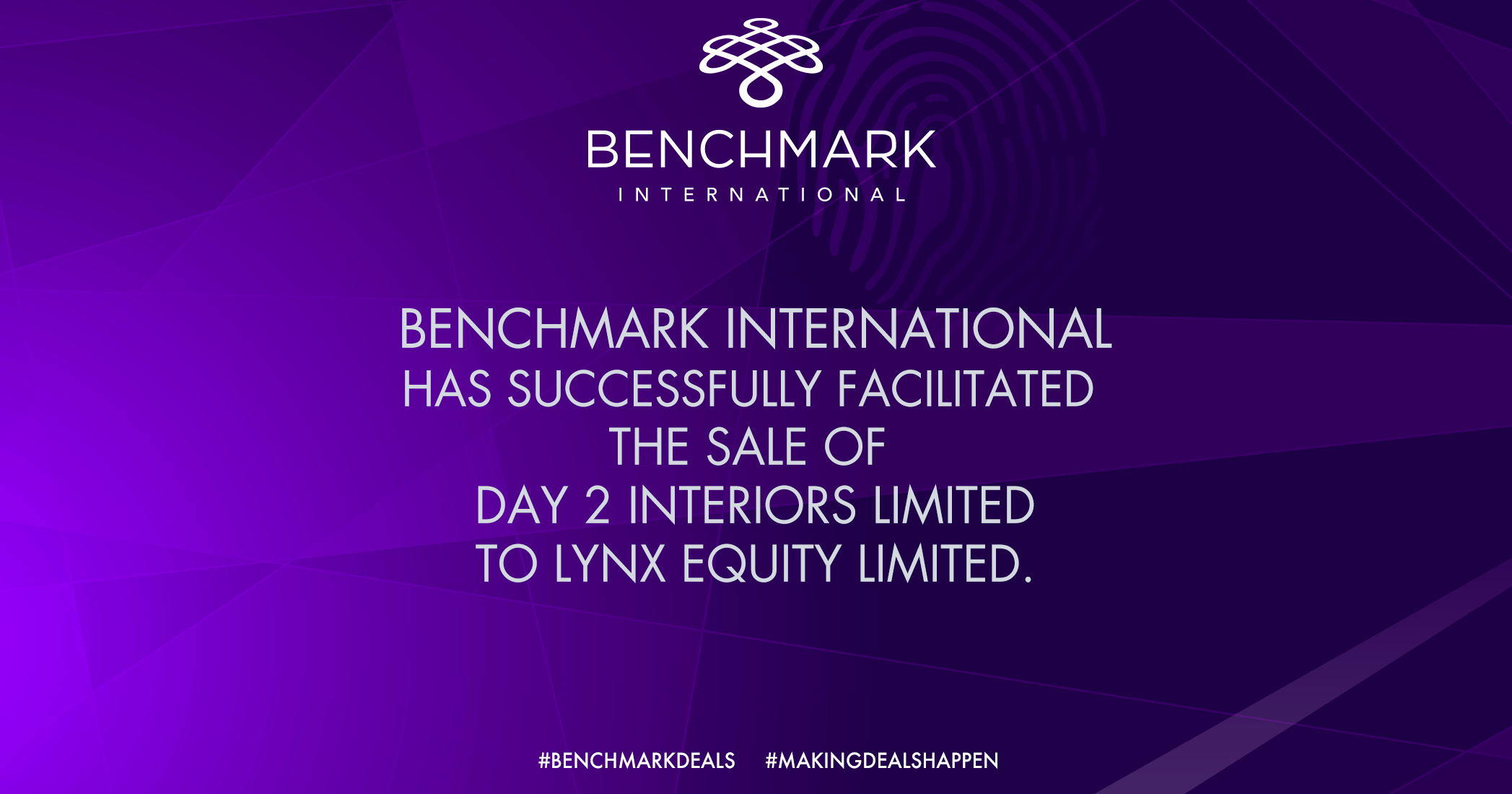 Benchmark International has Successfully Facilitated the Sale of Day 2 Interiors Limited to Lynx Equity Limited