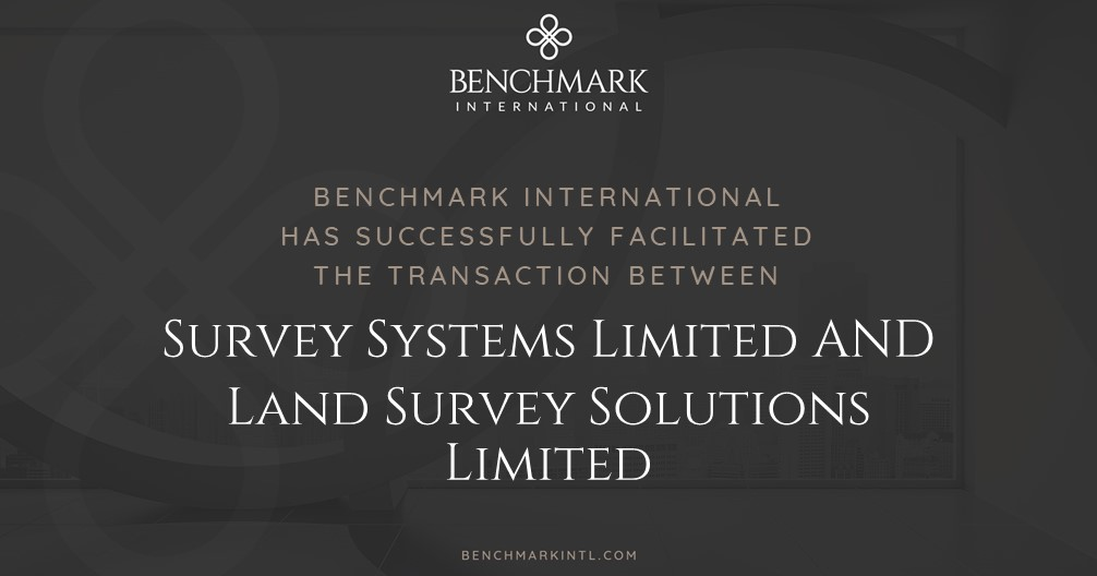 Benchmark International Successfully Facilitated the Transaction Between Survey Systems Limited and Land Survey Solutions Limited