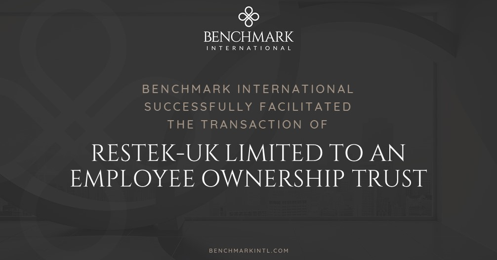 Benchmark International Completes the Sale of Restek-UK Limited to an EOT