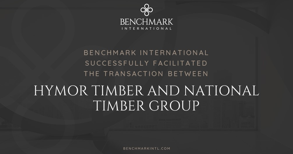 Benchmark International Successfully Facilitated the Transaction Between Hymor Timber and National Timber Group