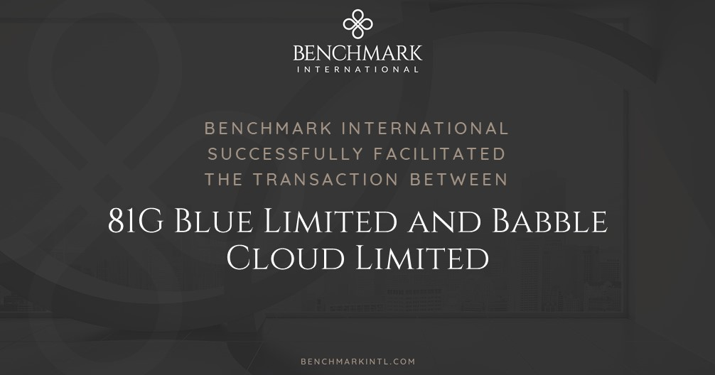 Benchmark International Successfully Facilitated the Transaction Between 81G Blue Limited and Babble Cloud Limited