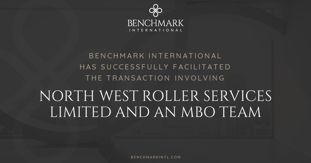 Benchmark International Successfully Facilitated the Transaction involving North West Roller Services Limited and an MBO Team
