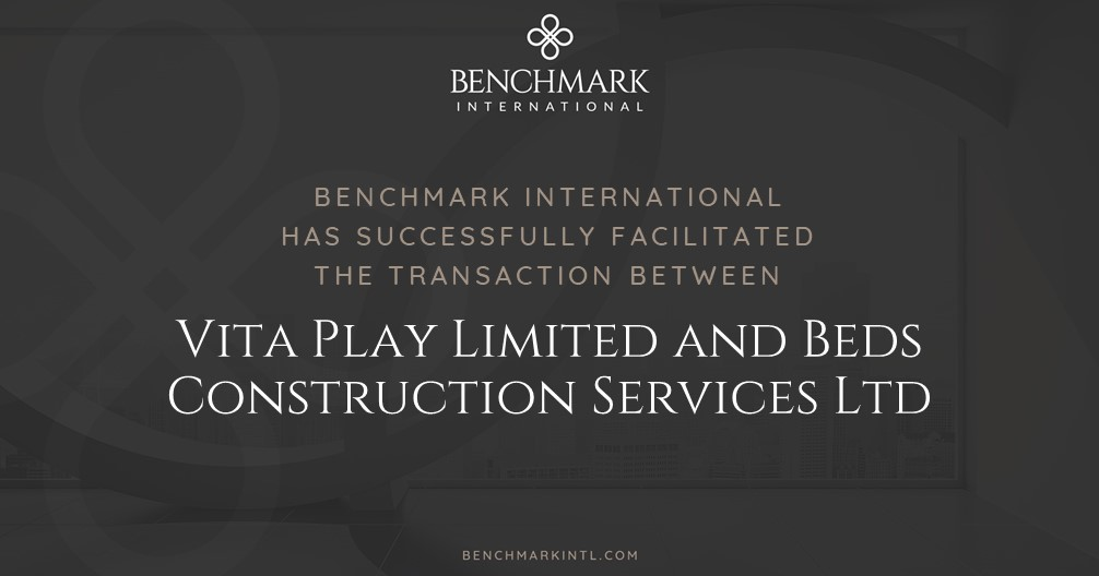 Benchmark International Successfully Facilitated the Transaction Between Vita Play Limited and Beds Construction Services Ltd