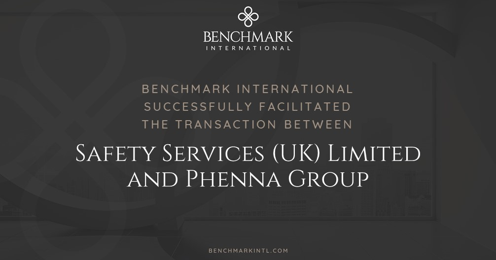Benchmark International Successfully Facilitated the Transaction Between Safety Services (UK) Limited and Phenna Group