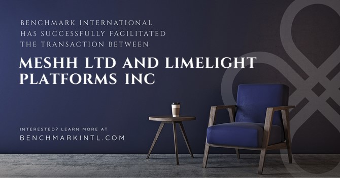 Benchmark International Successfully Facilitated the Transaction Between Meshh Ltd and Limelight Platforms Inc