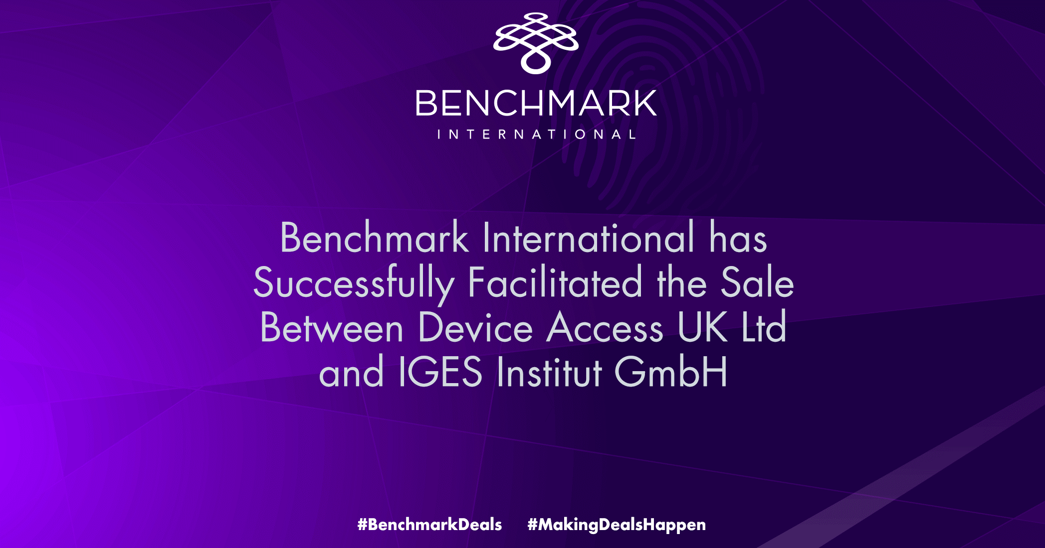 Benchmark International has Successfully Facilitated the Sale Between Device Access UK Ltd and IGES Institut GmbH