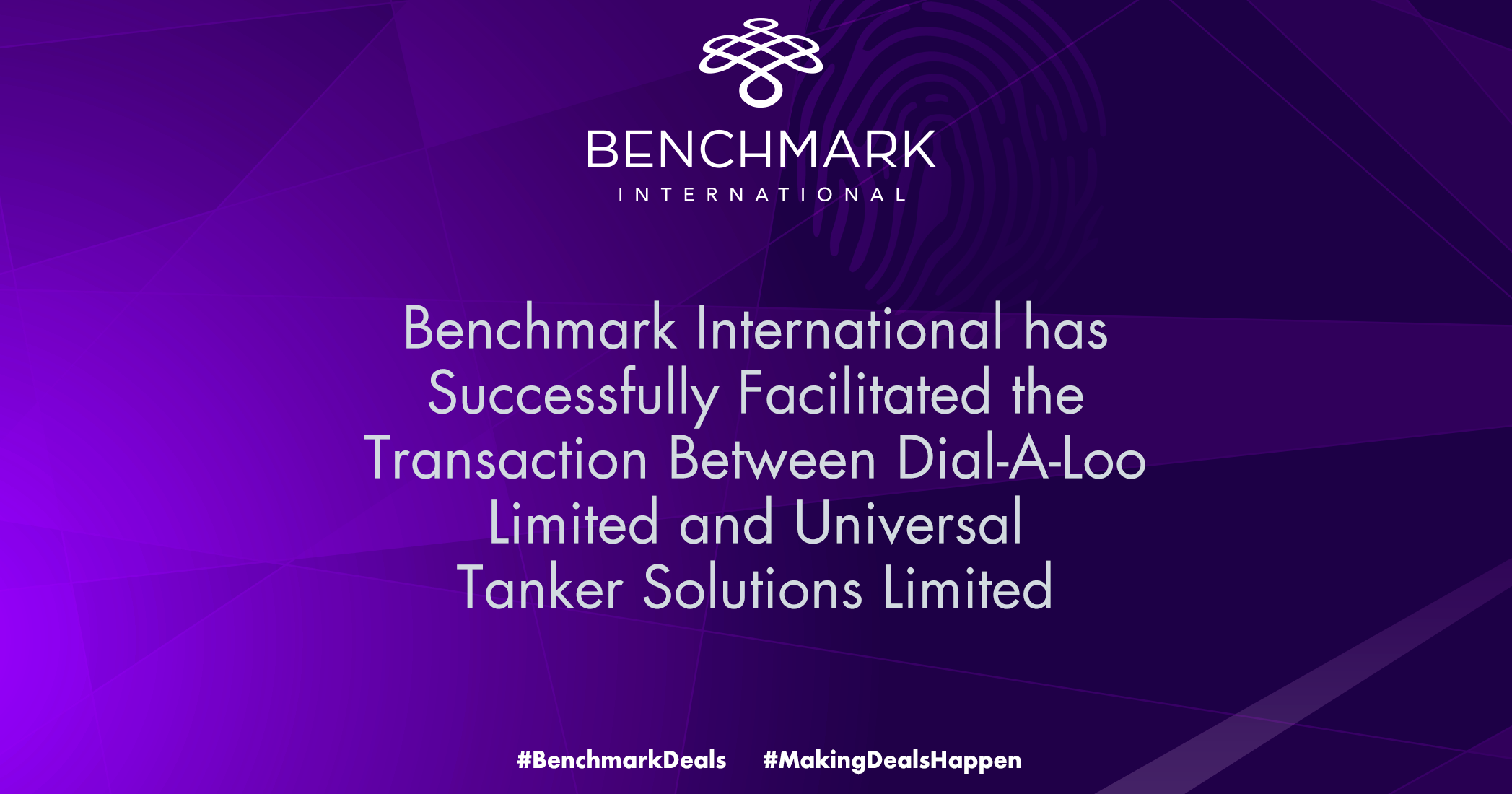 Benchmark International has Successfully Facilitated the Transaction Between Dial-A-Loo Limited and Universal Tanker Solutions Limited