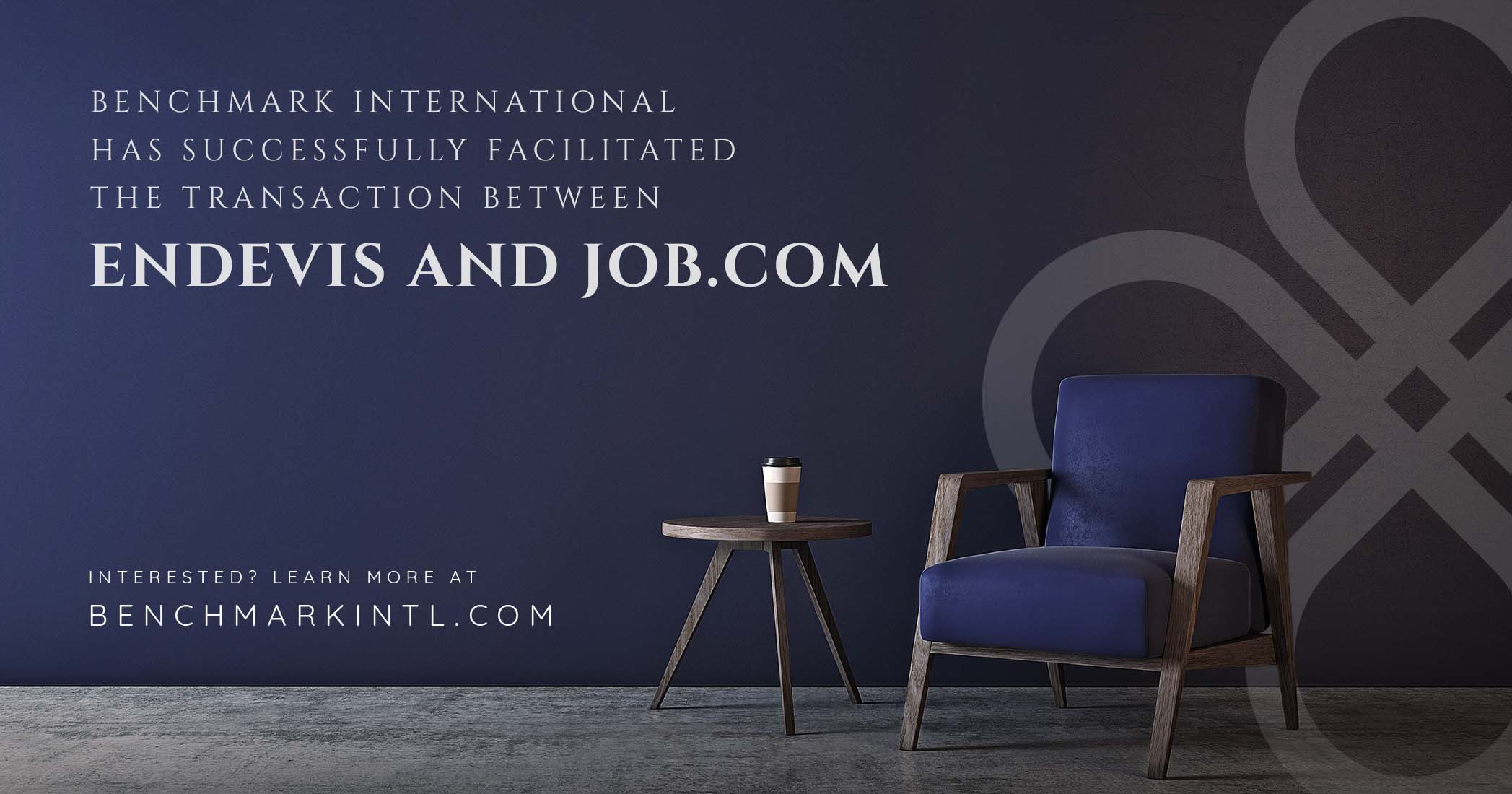 Benchmark International Successfully Facilitated the Transaction Between Endevis and Job.com