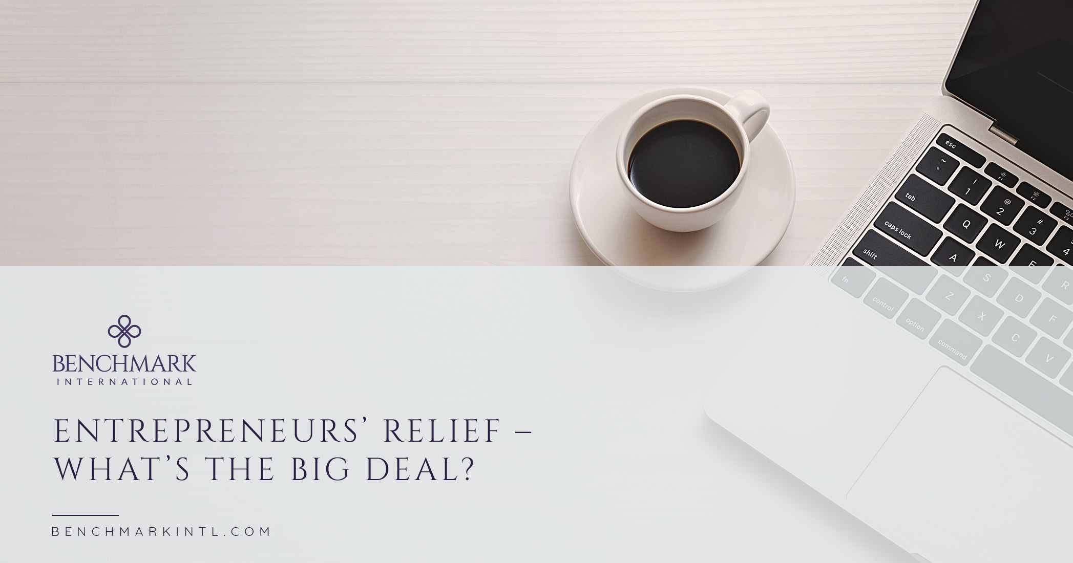 Entrepreneurs' Relief – What's the Big Deal?
