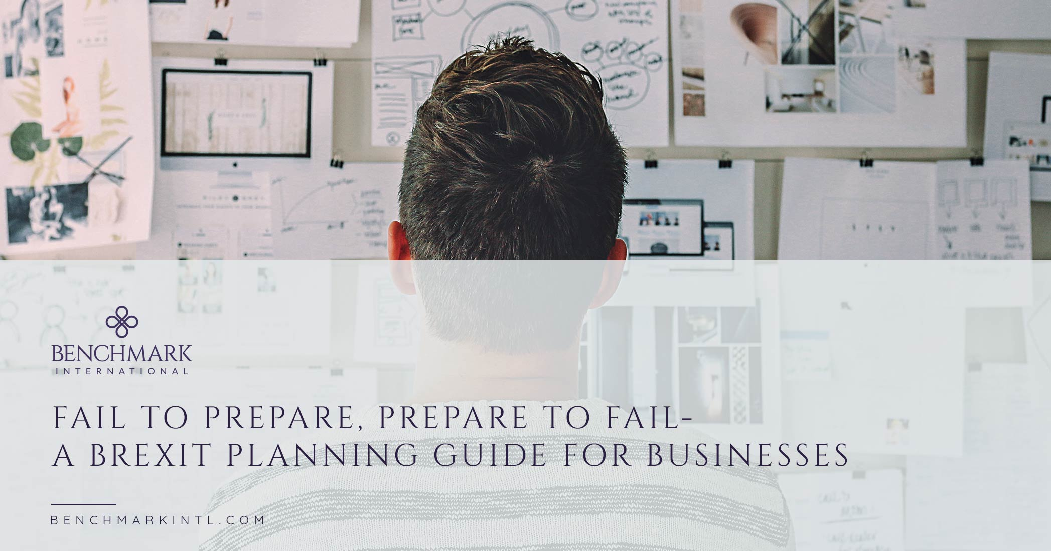 Fail to Prepare, Prepare to Fail – A Brexit Planning Guide for Businesses