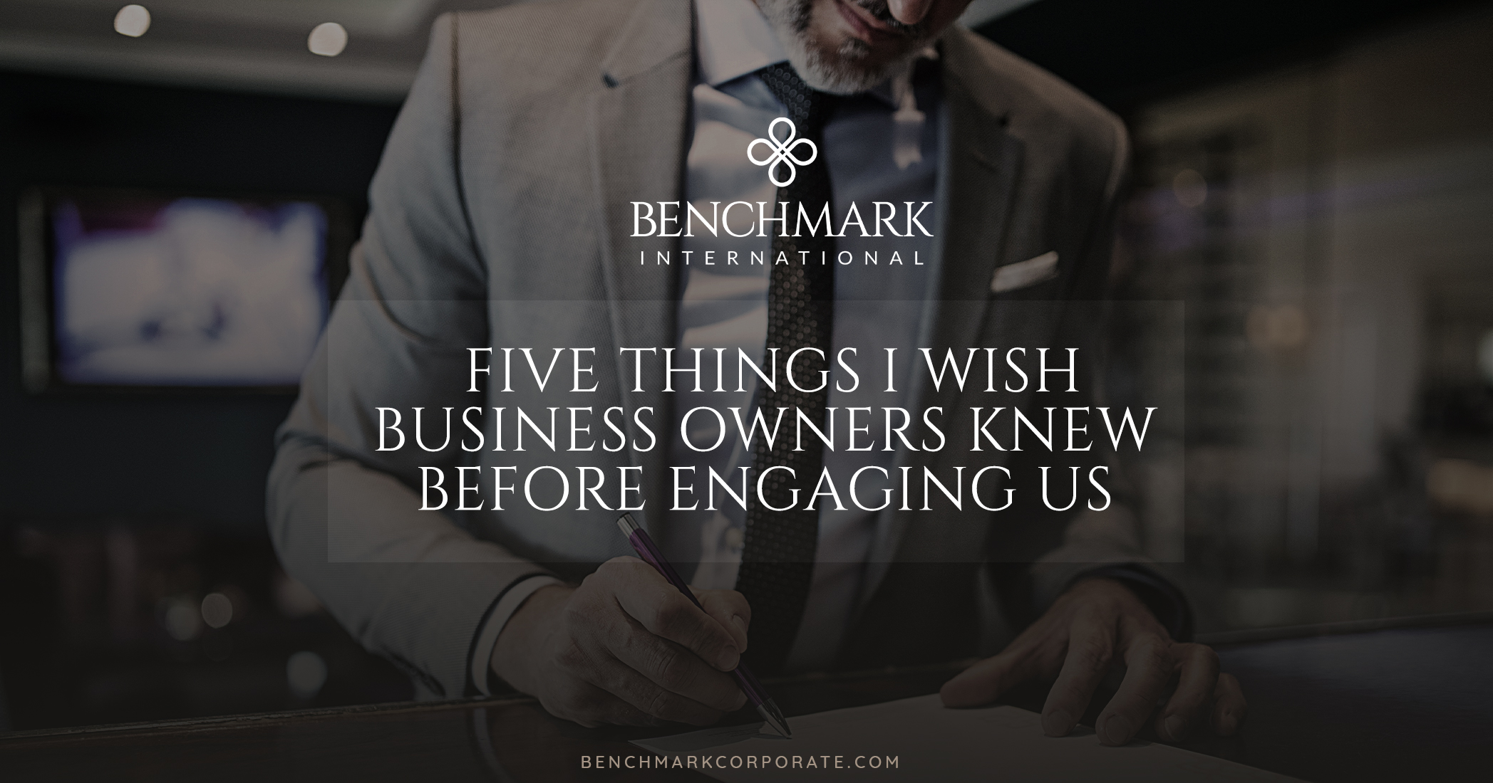 Five Things I Wish Business Owners Knew Before Engaging Us