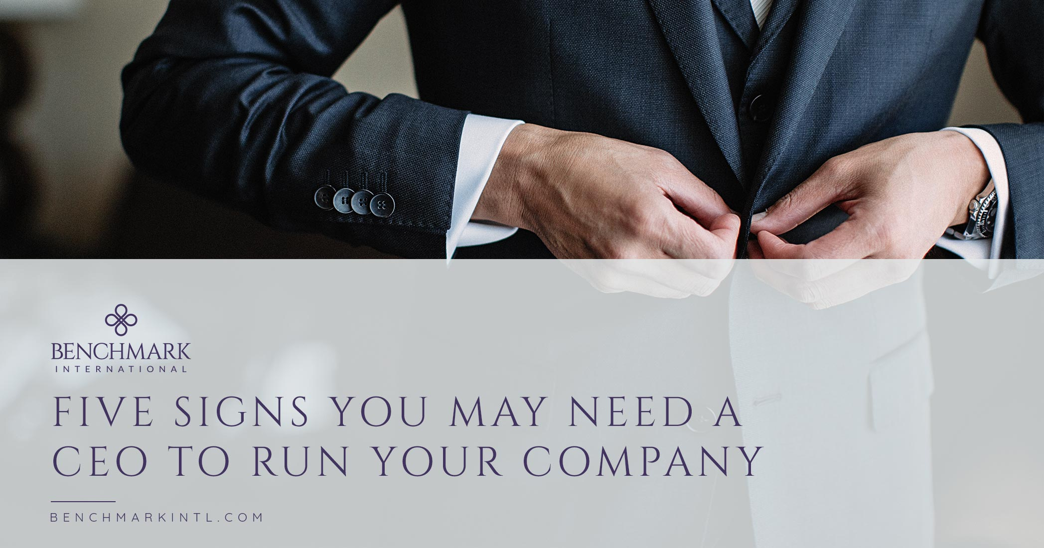 Five Signs You May Need a CEO to Run Your Company