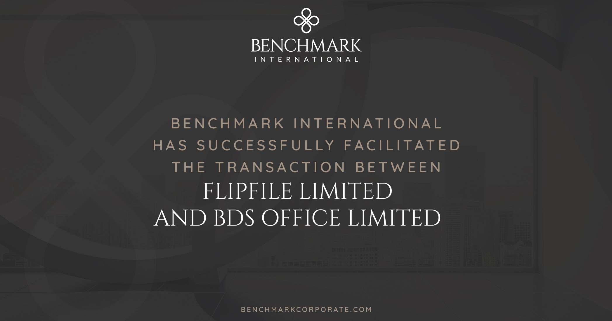 Benchmark International has Successfully Facilitated the Transaction Between Flipfile Limited and BDS Office Limited
