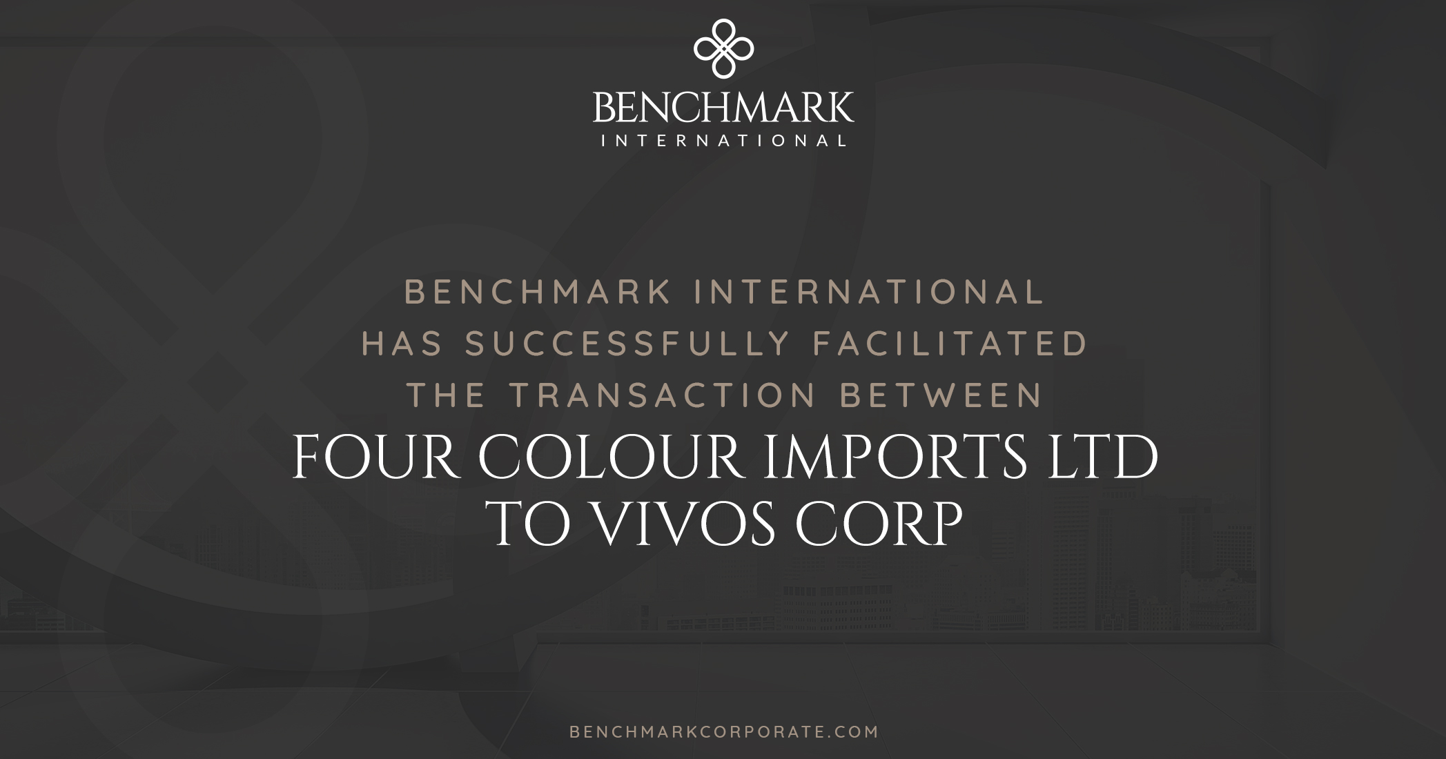 Benchmark International Facilitated the Transaction of Four Colour Imports, LTD to Vivos Corp
